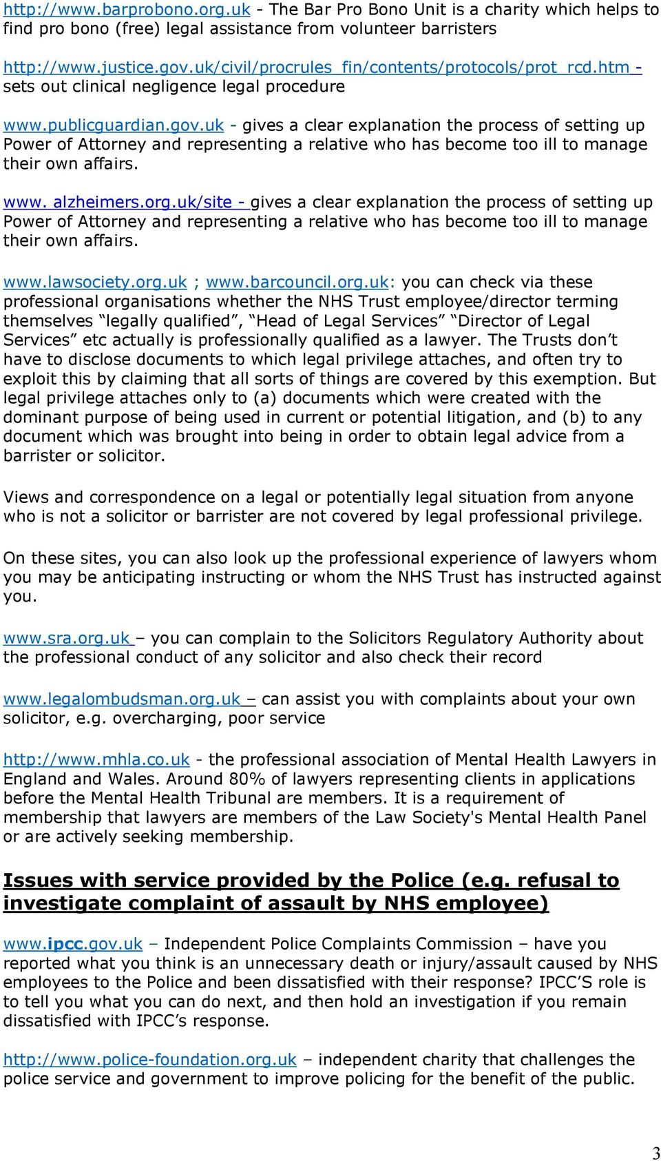 uk - gives a clear explanation the process of setting up Power of Attorney and representing a relative who has become too ill to manage their own affairs. www. alzheimers.org.
