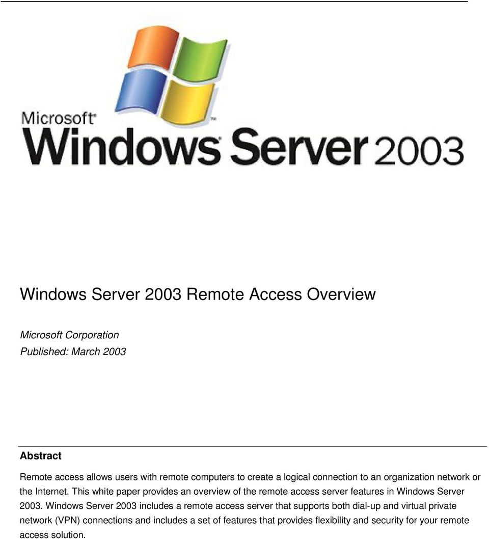 This white paper provides an overview of the remote access server features in Windows Server 2003.