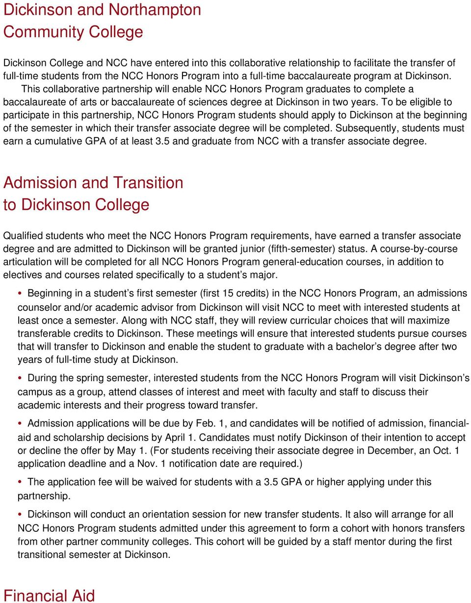 This collaborative partnership will enable NCC Honors Program graduates to complete a baccalaureate of arts or baccalaureate of sciences degree at Dickinson in two years.