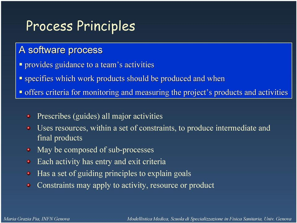 Uses resources, within a set of constraints, to produce intermediate and final products May be composed of sub-processes Each