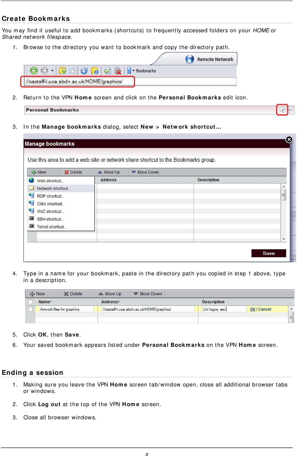 In the Manage bookmarks dialog, select New > Network shortcut 4. Type in a name for your bookmark, paste in the directory path you copied in step 1 above, type in a description. 5.