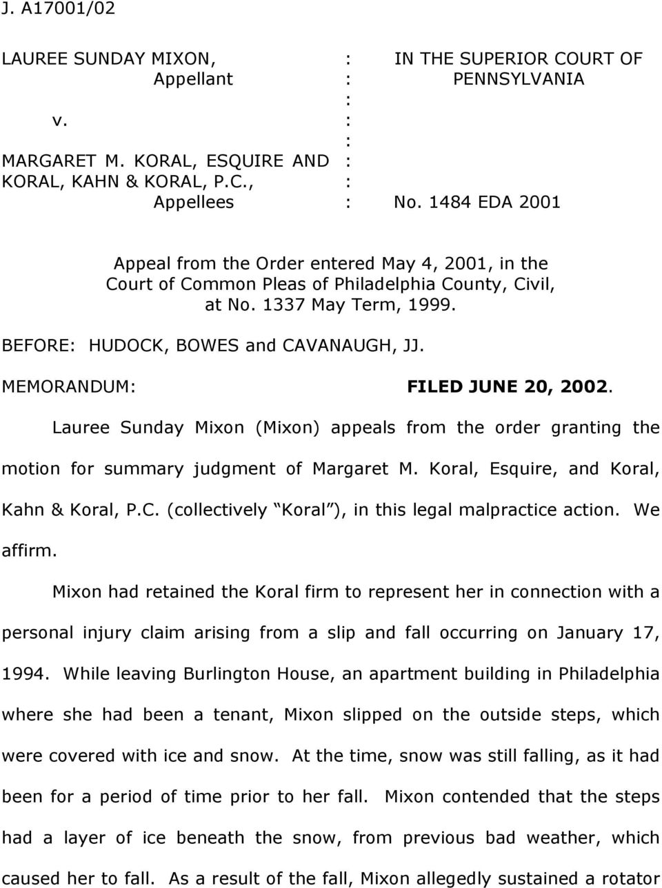 MEMORANDUM: FILED JUNE 20, 2002. Lauree Sunday Mixon (Mixon) appeals from the order granting the motion for summary judgment of Margaret M. Koral, Esquire, and Koral, Kahn & Koral, P.C.