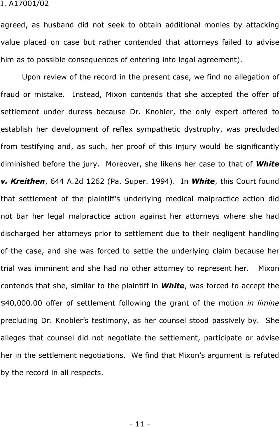 Knobler, the only expert offered to establish her development of reflex sympathetic dystrophy, was precluded from testifying and, as such, her proof of this injury would be significantly diminished