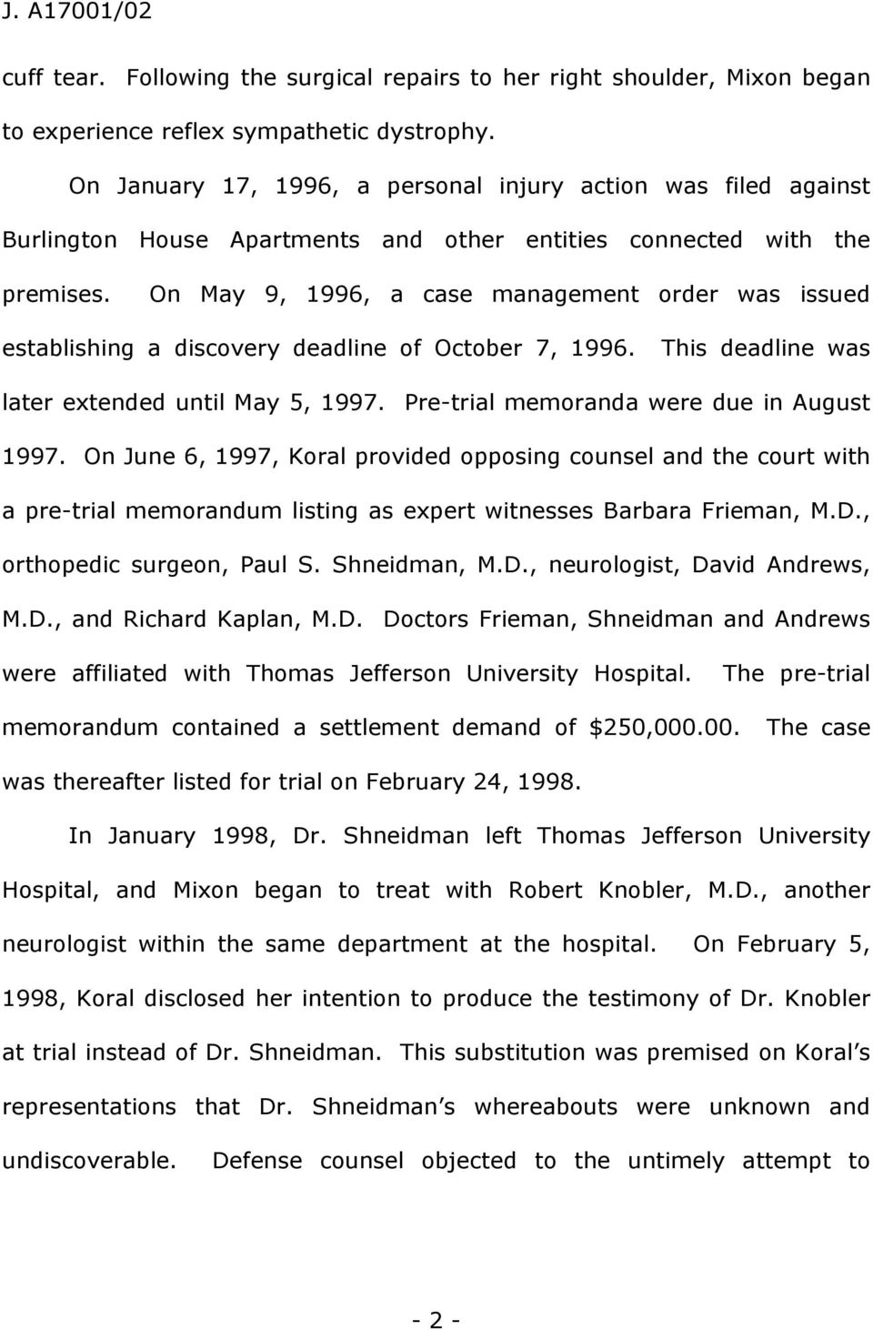 On May 9, 1996, a case management order was issued establishing a discovery deadline of October 7, 1996. This deadline was later extended until May 5, 1997.