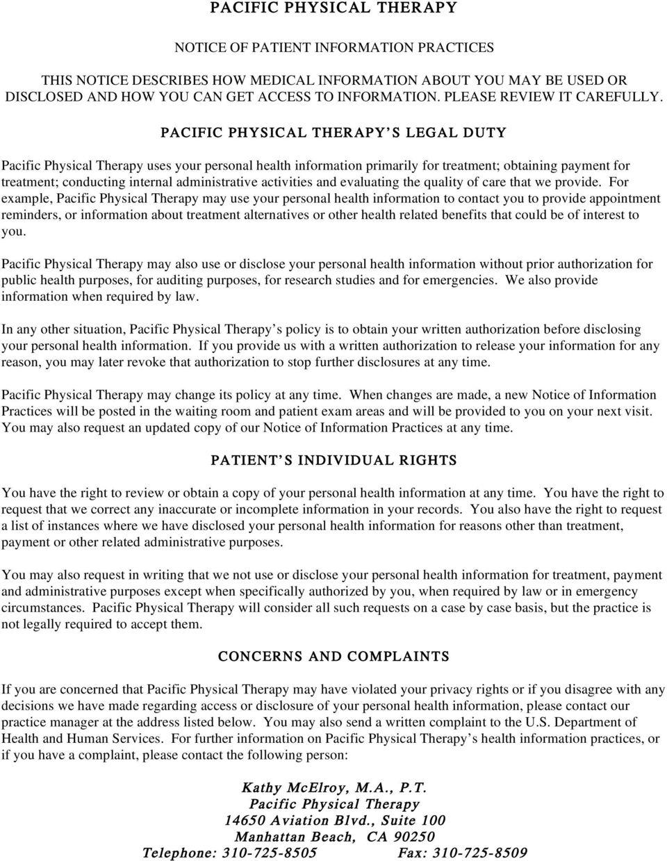 PACIFIC PHYSICAL THERAPY S LEGAL DUTY Pacific Physical Therapy uses your personal health information primarily for treatment; obtaining payment for treatment; conducting internal administrative
