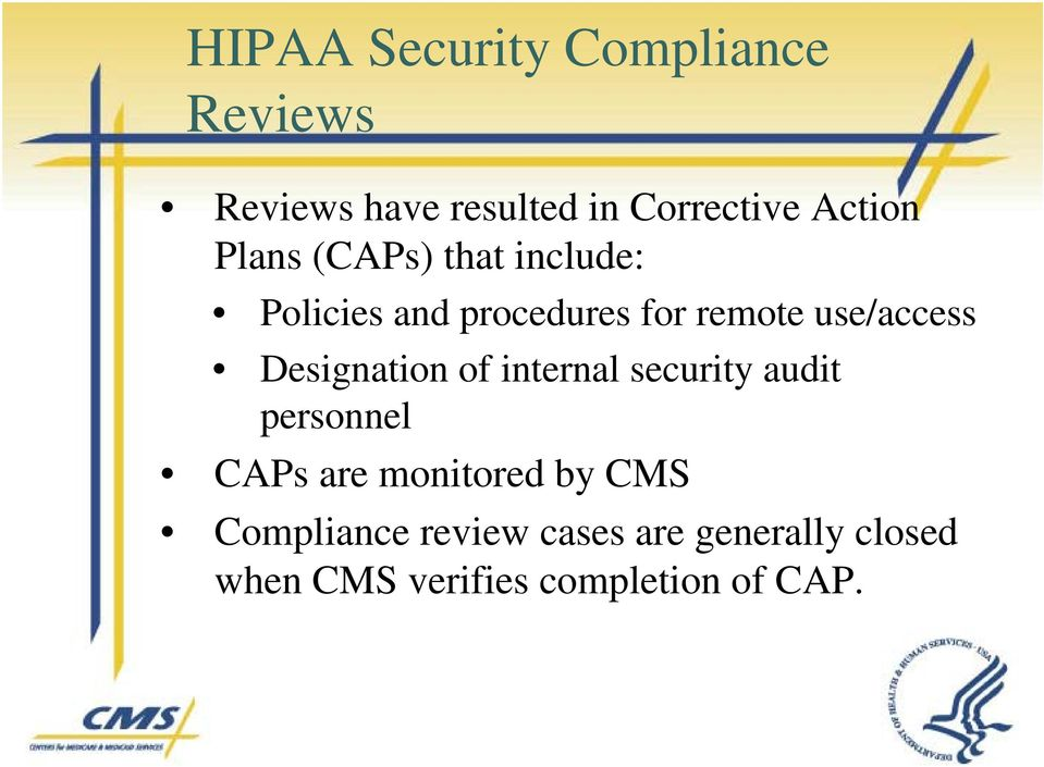 internal security audit personnel CAPs are monitored by CMS Compliance