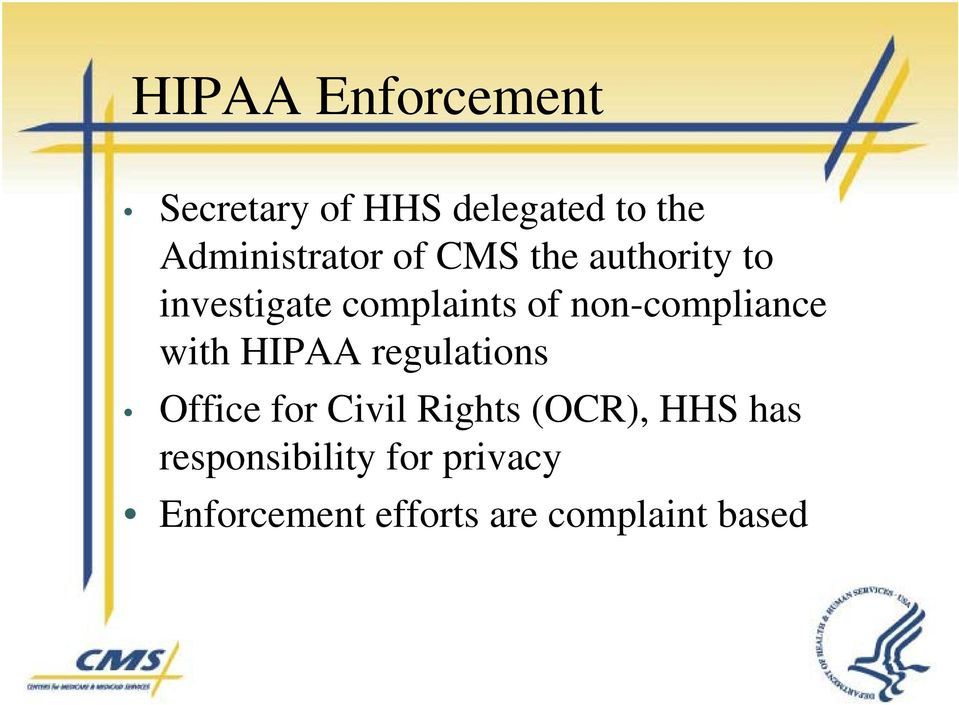 with HIPAA regulations Office for Civil Rights (OCR), HHS has