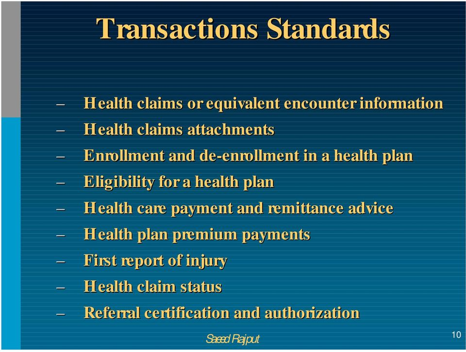 Eligibility for a health plan Health care payment and remittance advice Health plan
