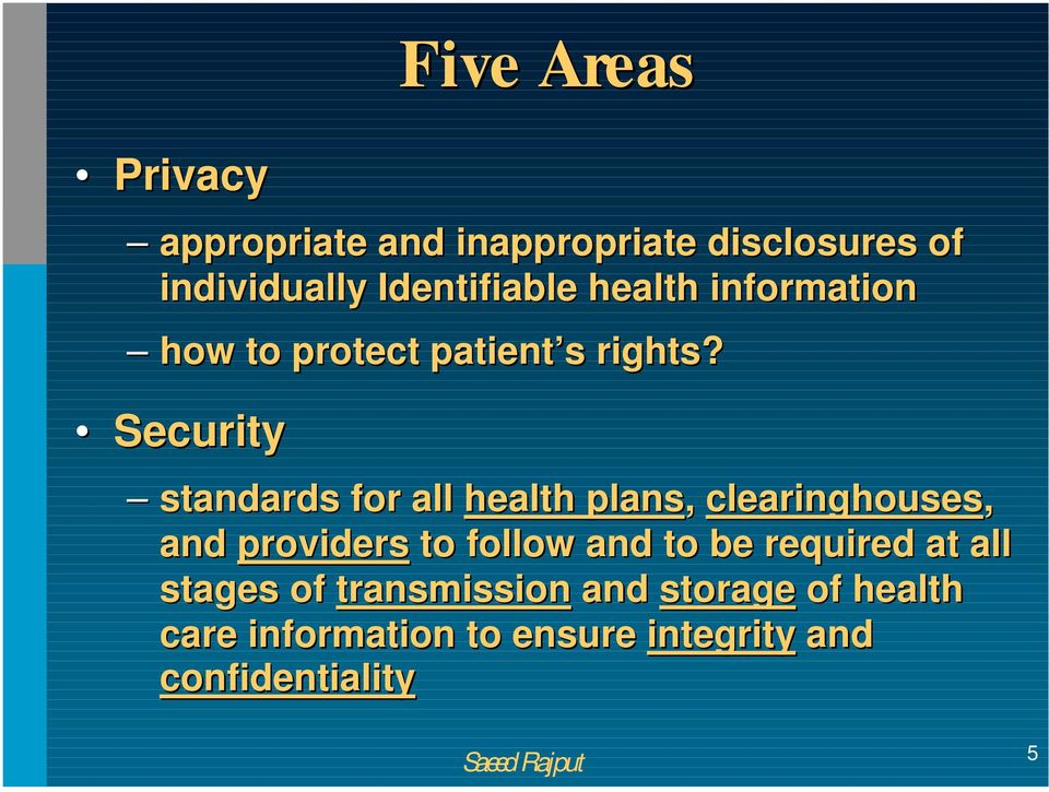Security standards for all health plans, clearinghouses, and providers to follow and to