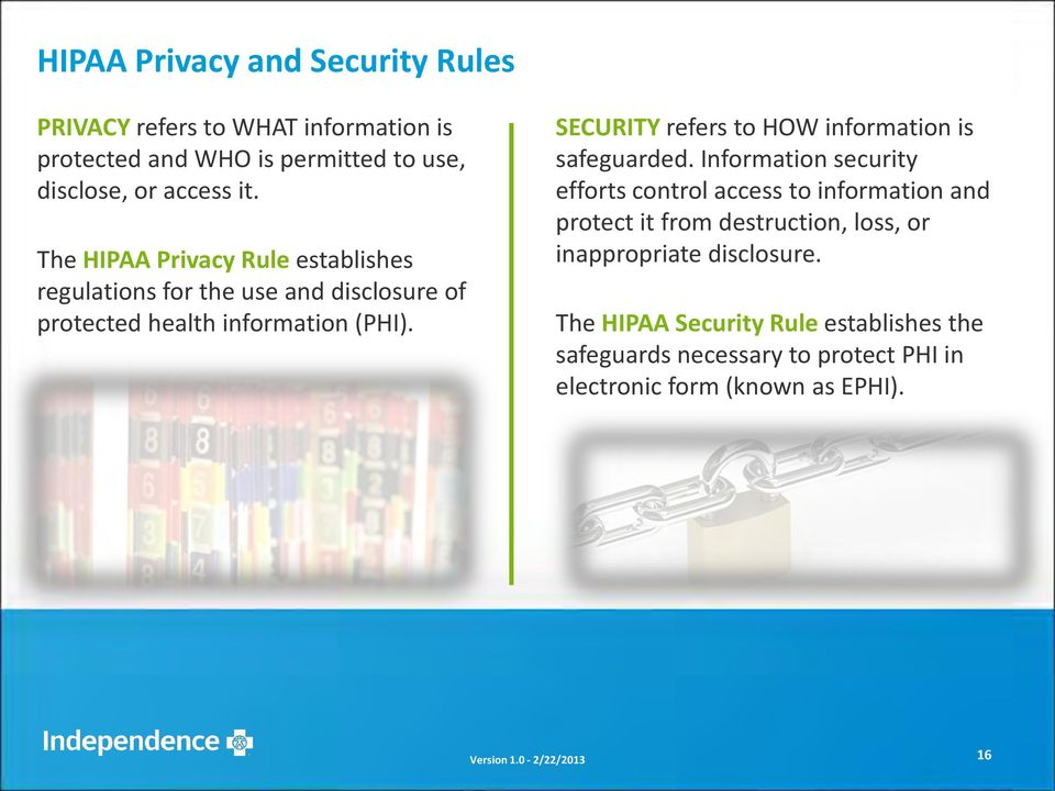 SECURITY refers to HOW information is safeguarded.