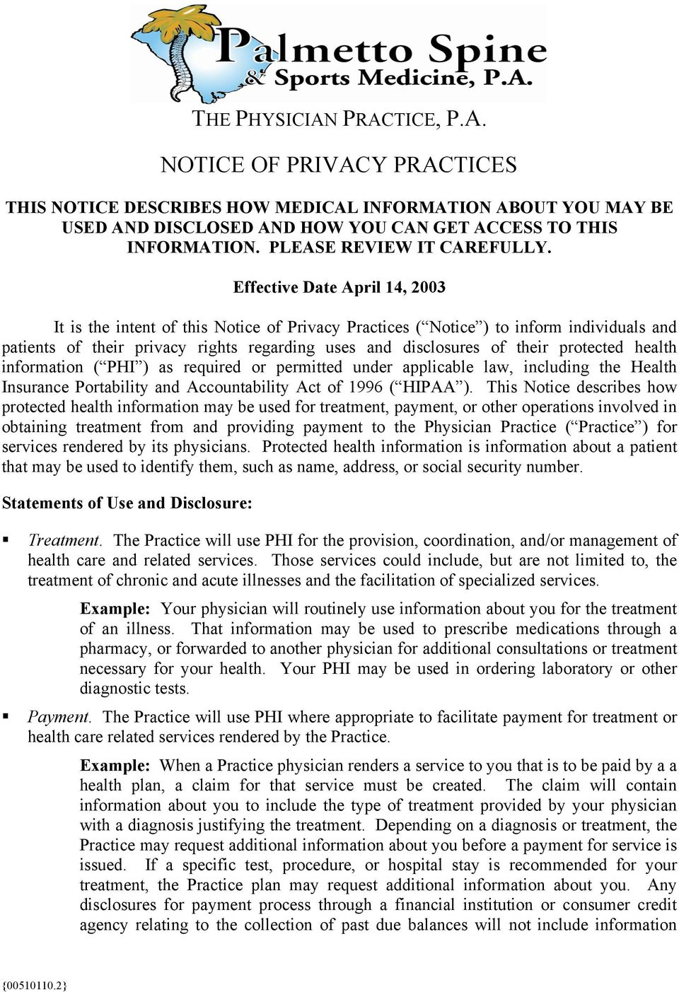 Effective Date April 14, 2003 It is the intent of this Notice of Privacy Practices ( Notice ) to inform individuals and patients of their privacy rights regarding uses and disclosures of their