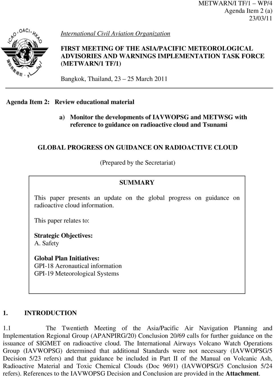 GUDANCE ON RADOACTVE CLOUD (Prepared by the Secretariat) SUMMARY This paper presents an update on the global progress on guidance on radioactive cloud information.