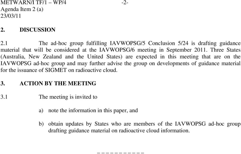Three States (Australia, New Zealand and the United States) are expected in this meeting that are on the AVWOPSG ad-hoc group and may further advise the group on