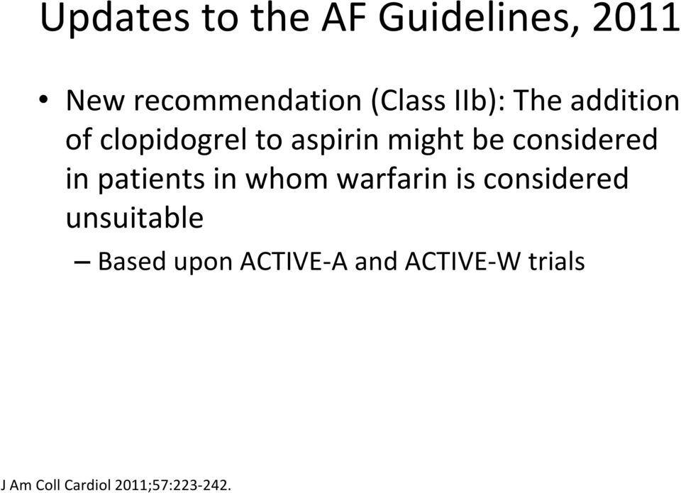 considered in patients in whom warfarin is considered