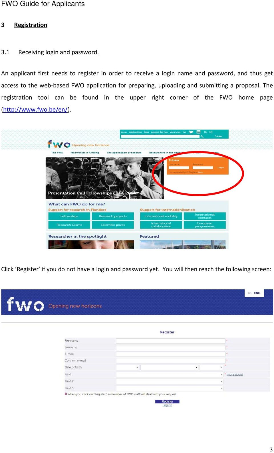 web-based FWO application for preparing, uploading and submitting a proposal.