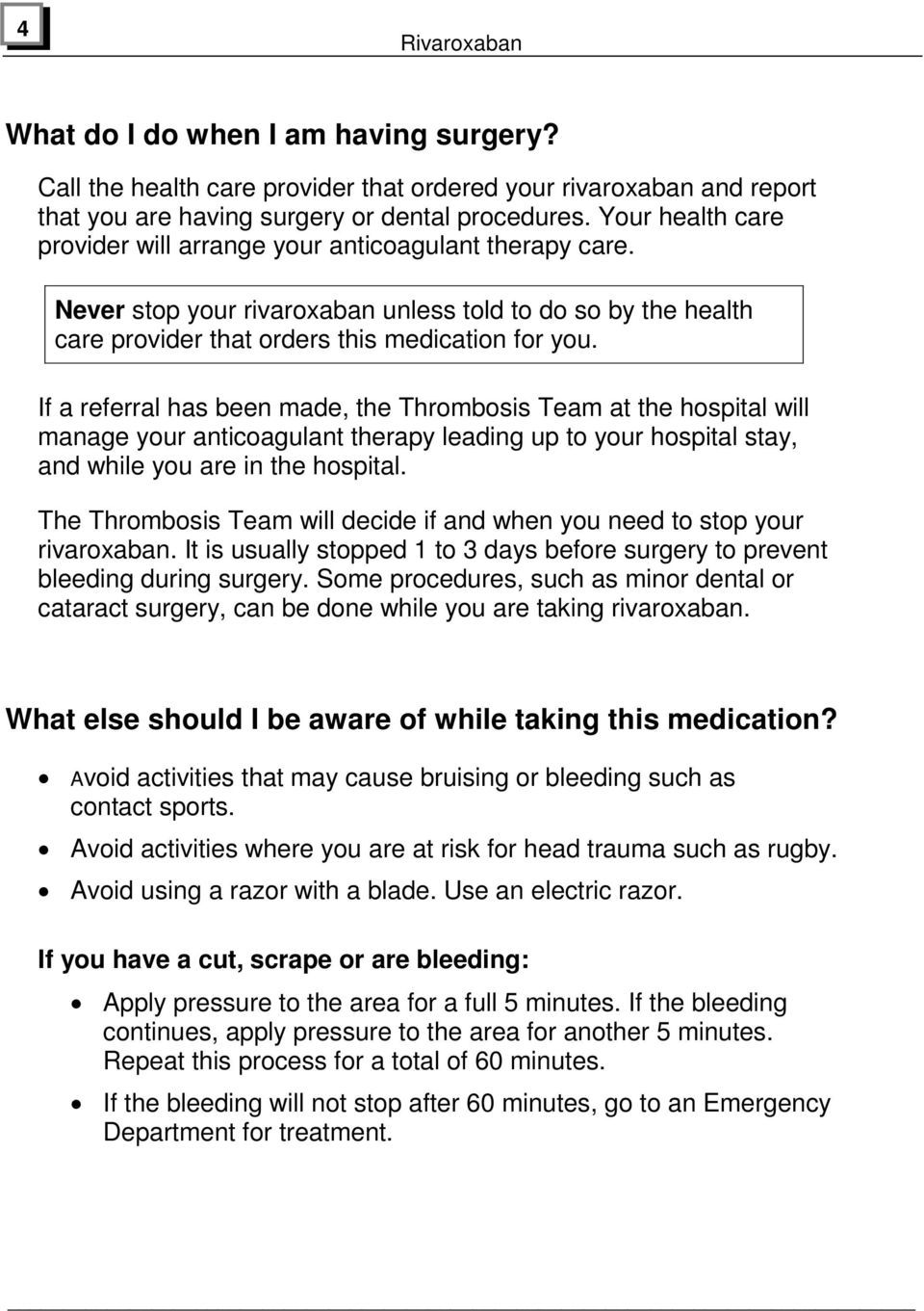 If a referral has been made, the Thrombosis Team at the hospital will manage your anticoagulant therapy leading up to your hospital stay, and while you are in the hospital.