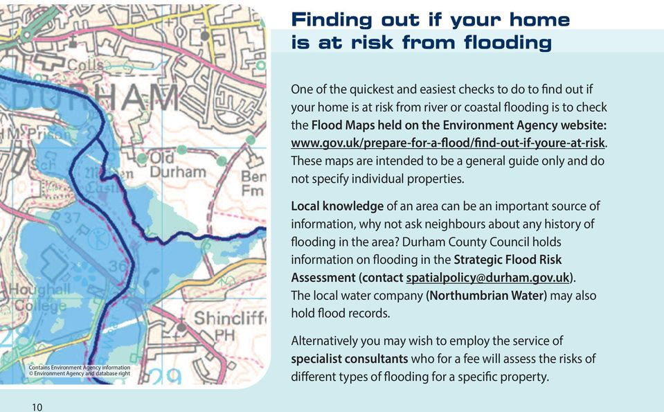 Local knowledge of an area can be an important source of information, why not ask neighbours about any history of flooding in the area?