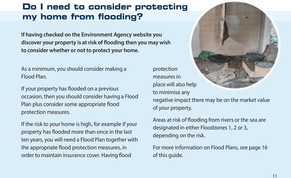 As a minimum, you should consider making a Flood Plan.