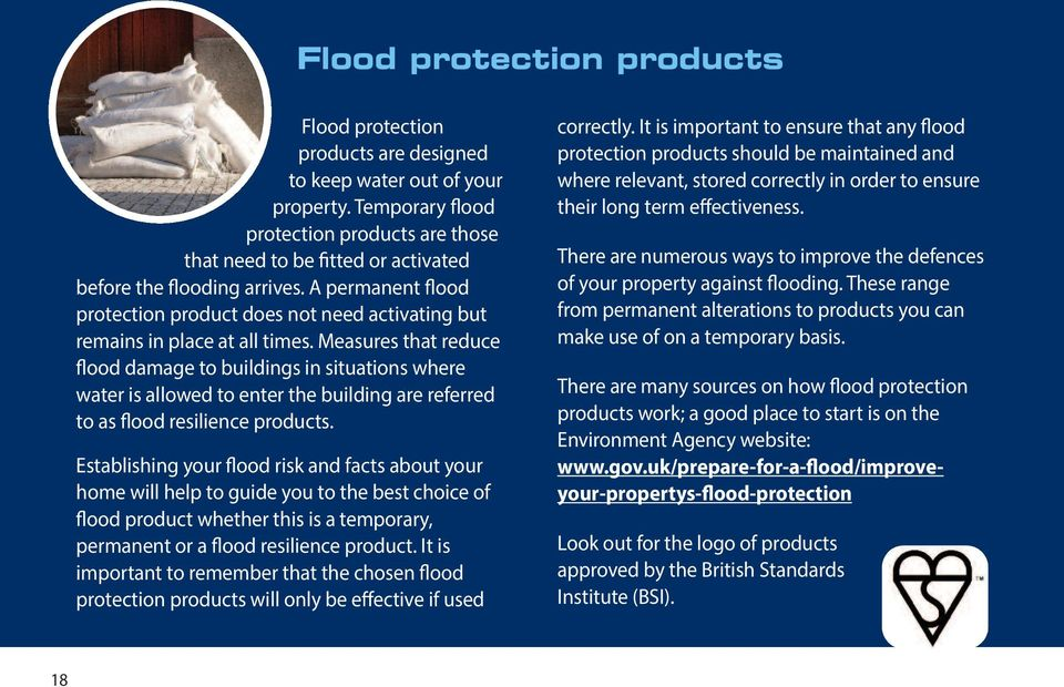 A permanent flood protection product does not need activating but remains in place at all times.