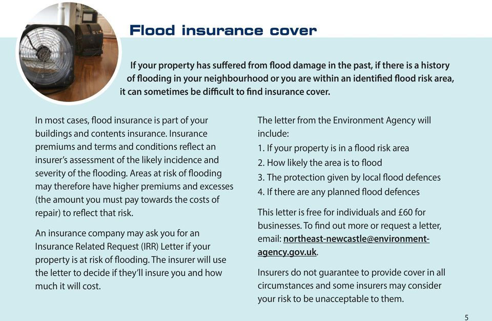 Insurance premiums and terms and conditions reflect an insurer s assessment of the likely incidence and severity of the flooding.