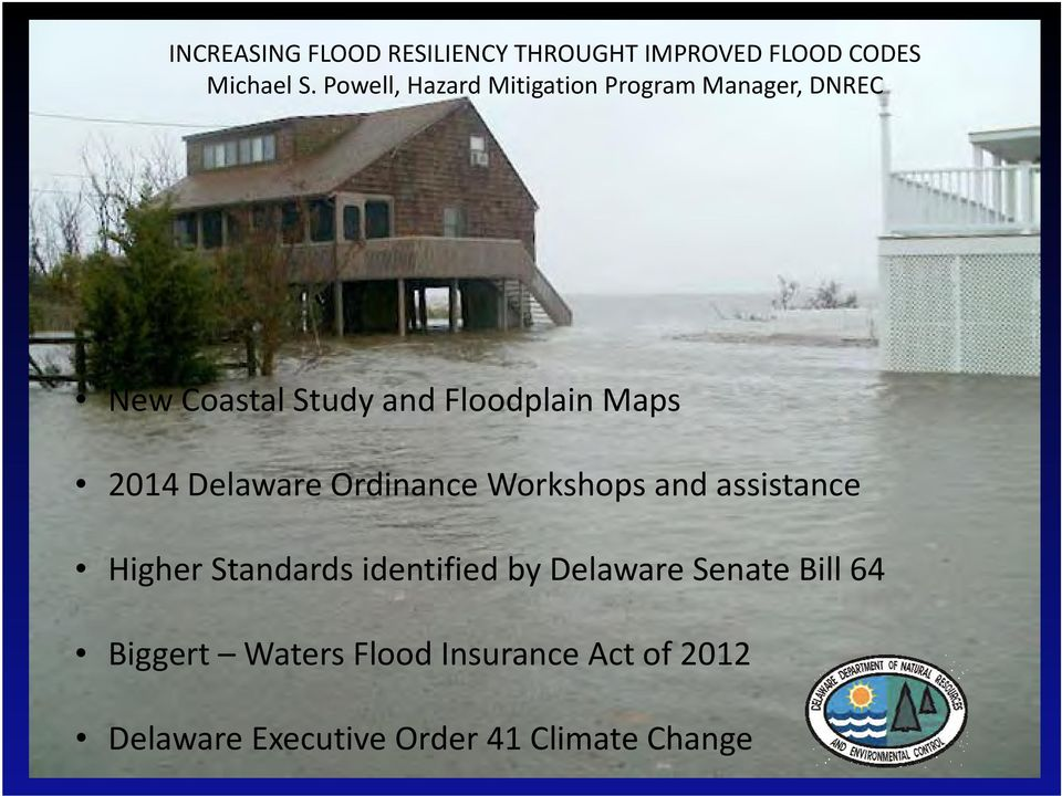 2014 Delaware Ordinance Workshops and assistance Higher Standards identified by