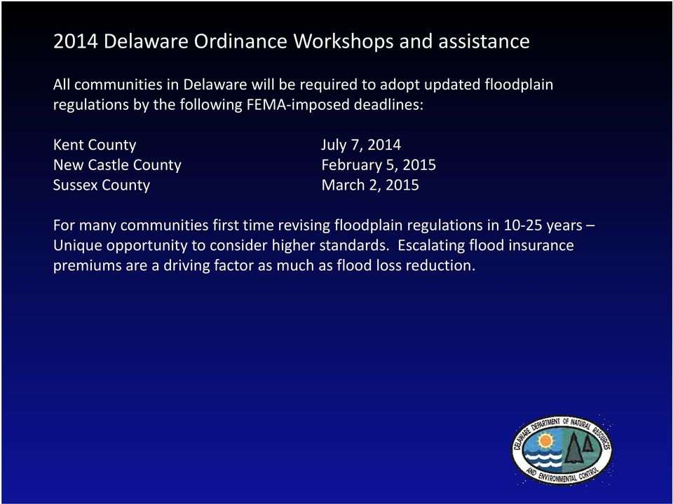 2015 Sussex County March 2, 2015 For many communities first time revising floodplain regulations in 10 25 years Unique