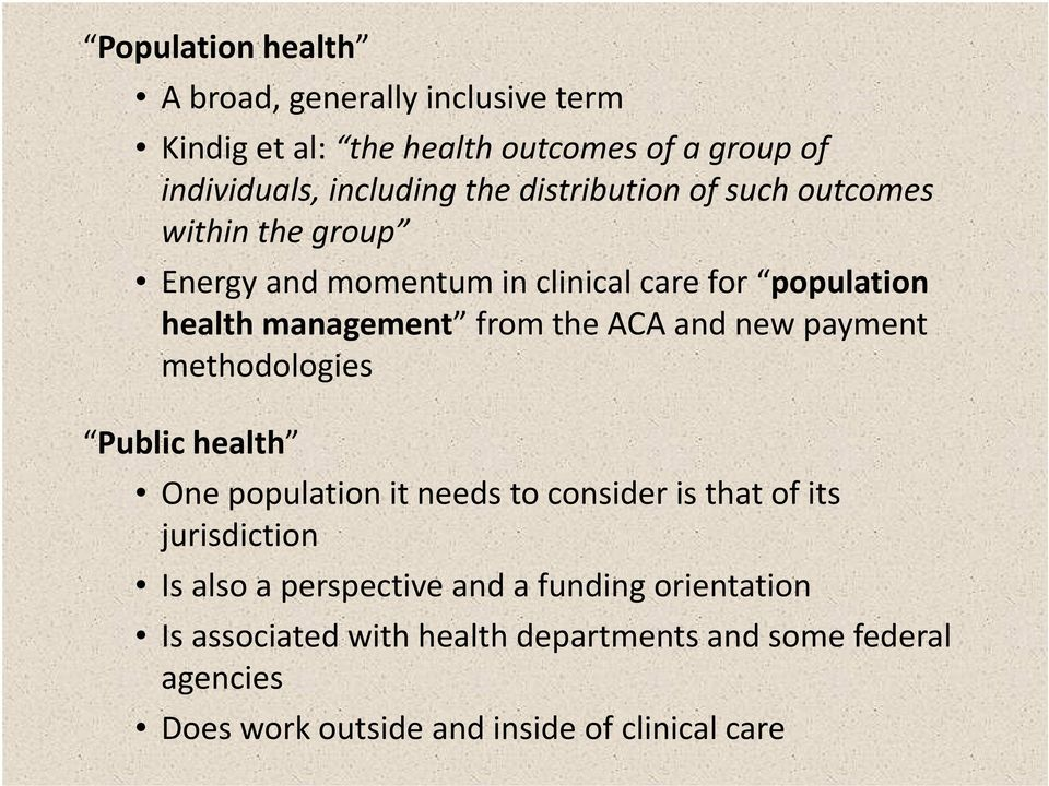 and new payment methodologies Public health One population it needs to consider is that of its jurisdiction Is also a perspective