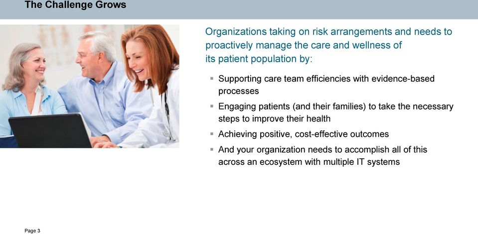 patients (and their families) to take the necessary steps to improve their health Achieving positive,