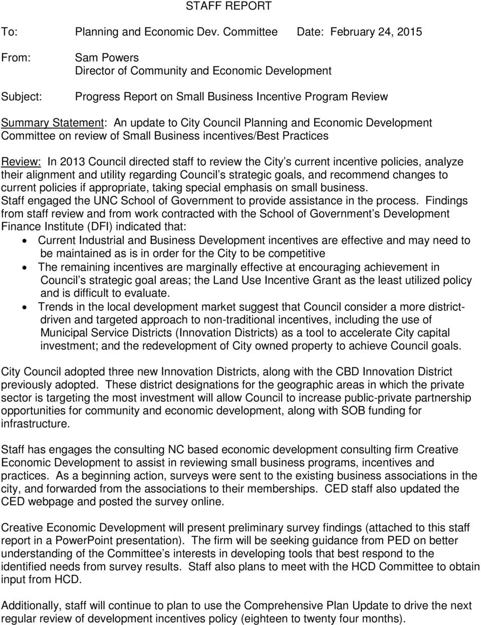 City Council Planning and Economic Development Committee on review of Small Business incentives/best Practices Review: In 2013 Council directed staff to review the City s current incentive policies,