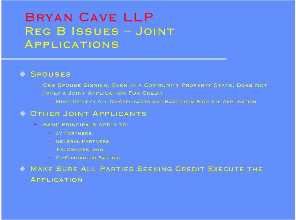 the Application Other Joint Applicants Same Principals Apply to: JV Partners, General Partners,