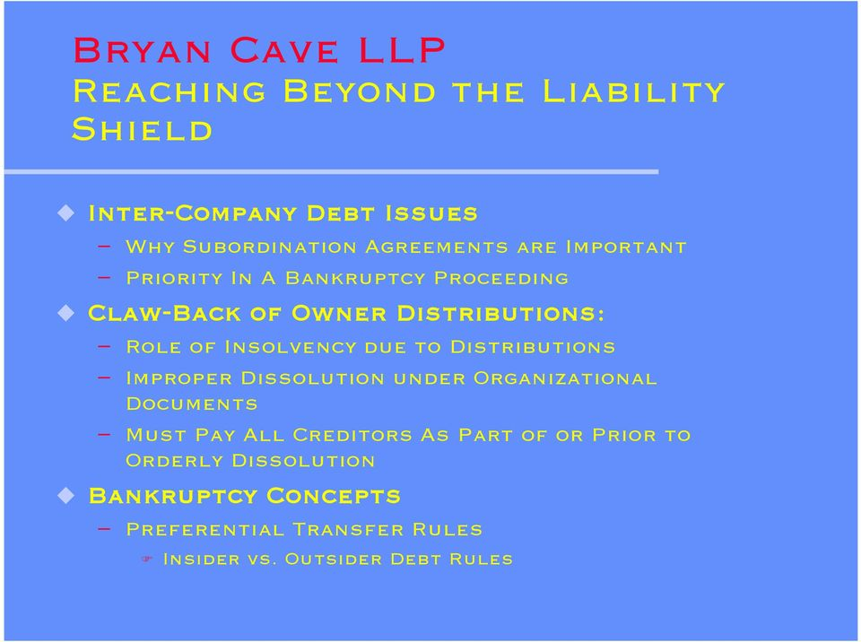 to Distributions Improper Dissolution under Organizational Documents Must Pay All Creditors As Part of