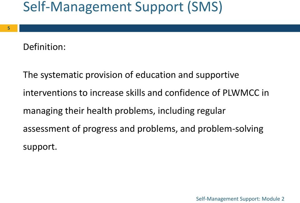 PLWMCC in managing their health problems, including regular assessment of