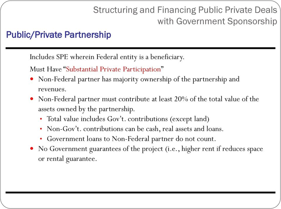 Non-Federal partner must contribute at least 20% of the total value of the assets owned by the partnership. Total value includes Gov t.