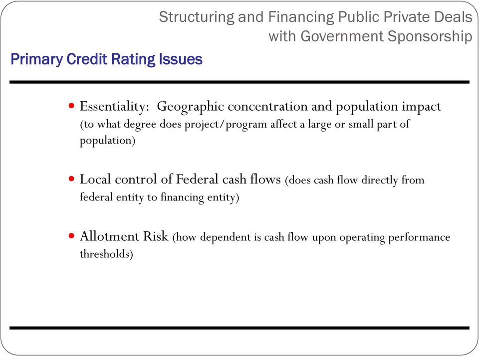 part of population) Local control of Federal cash flows (does cash flow directly from federal entity