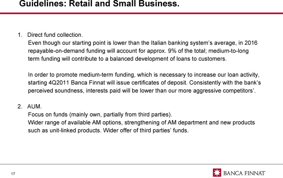 9% of the total; medium-to-long term funding will contribute to a balanced development of loans to customers.