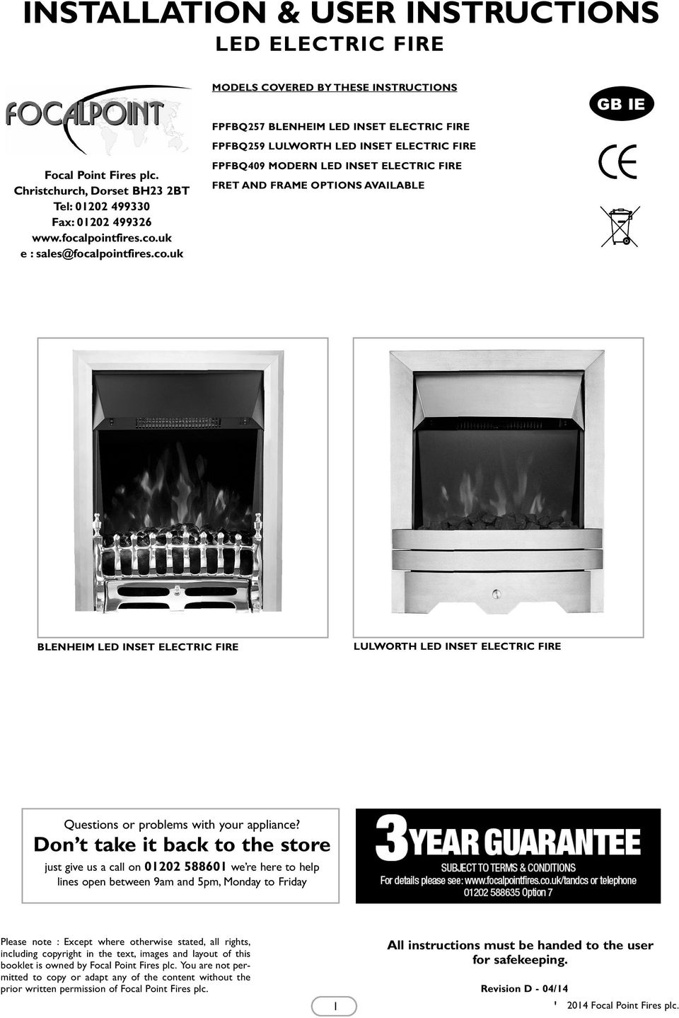 uk MODELS COVERED BY THESE INSTRUCTIONS FPFBQ257 BLENHEIM LED INSET ELECTRIC FIRE FPFBQ259 LULWORTH LED INSET ELECTRIC FIRE FPFBQ409 MODERN LED INSET ELECTRIC FIRE FRET AND FRAME OPTIONS AVAILABLE