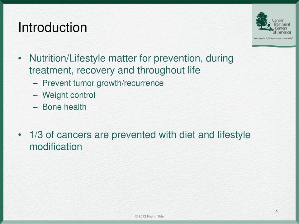 tumor growth/recurrence Weight control Bone health 1/3 of