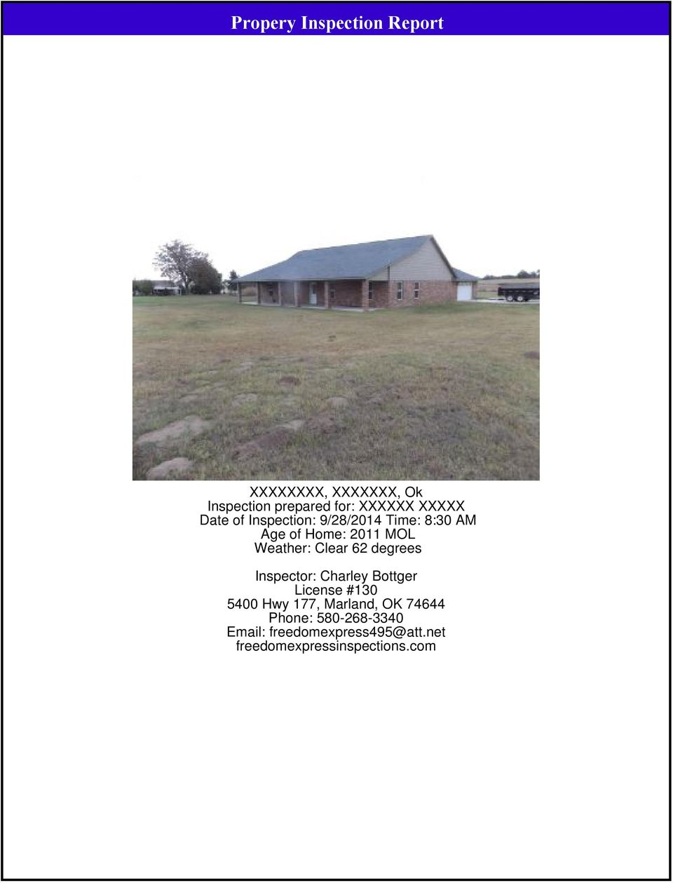 62 degrees Inspector: License #130 5400 Hwy 177, Marland, OK 74644 Phone: