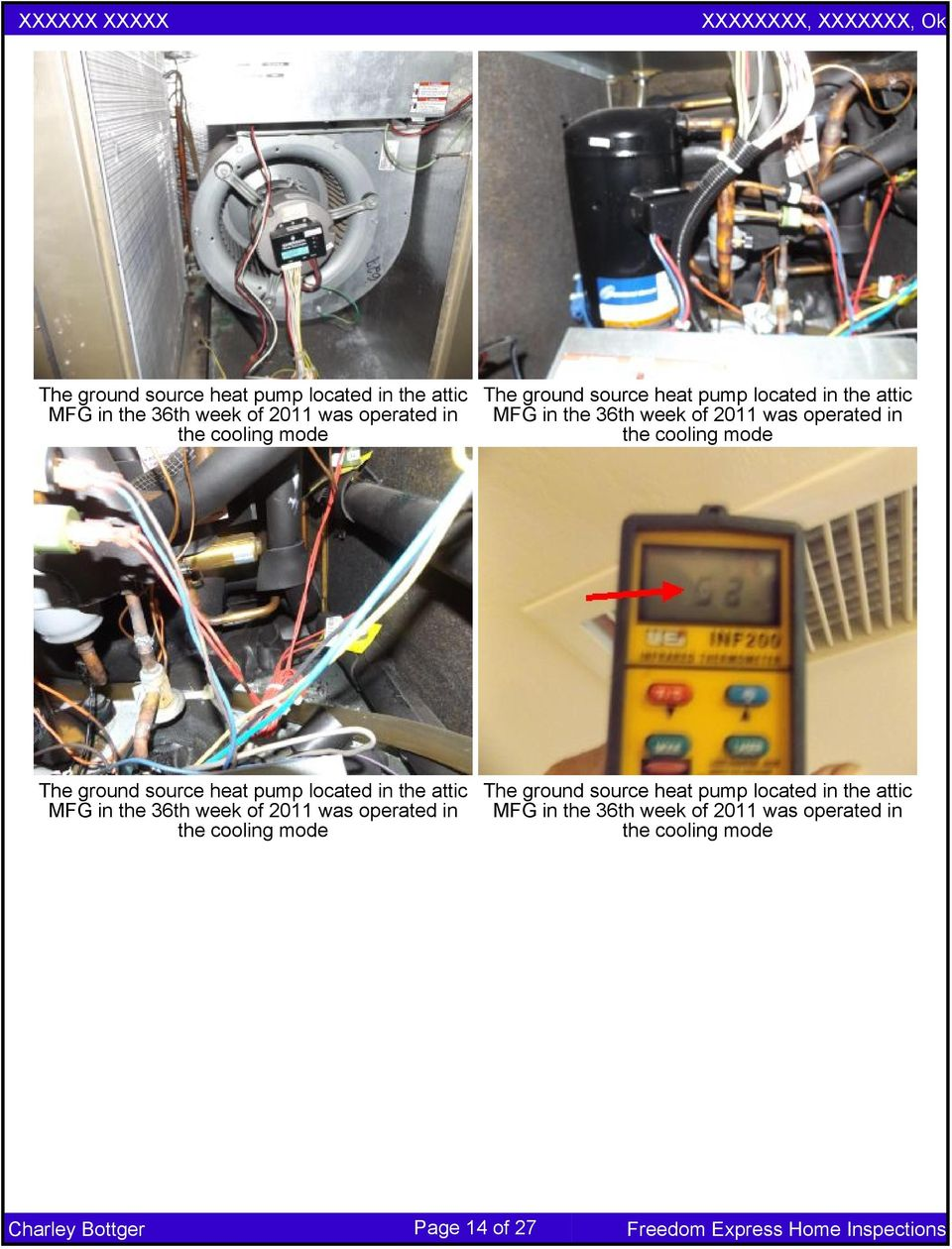 The ground source heat pump located in the attic MFG in the 36th week of 2011 was operated in the cooling  Page 14