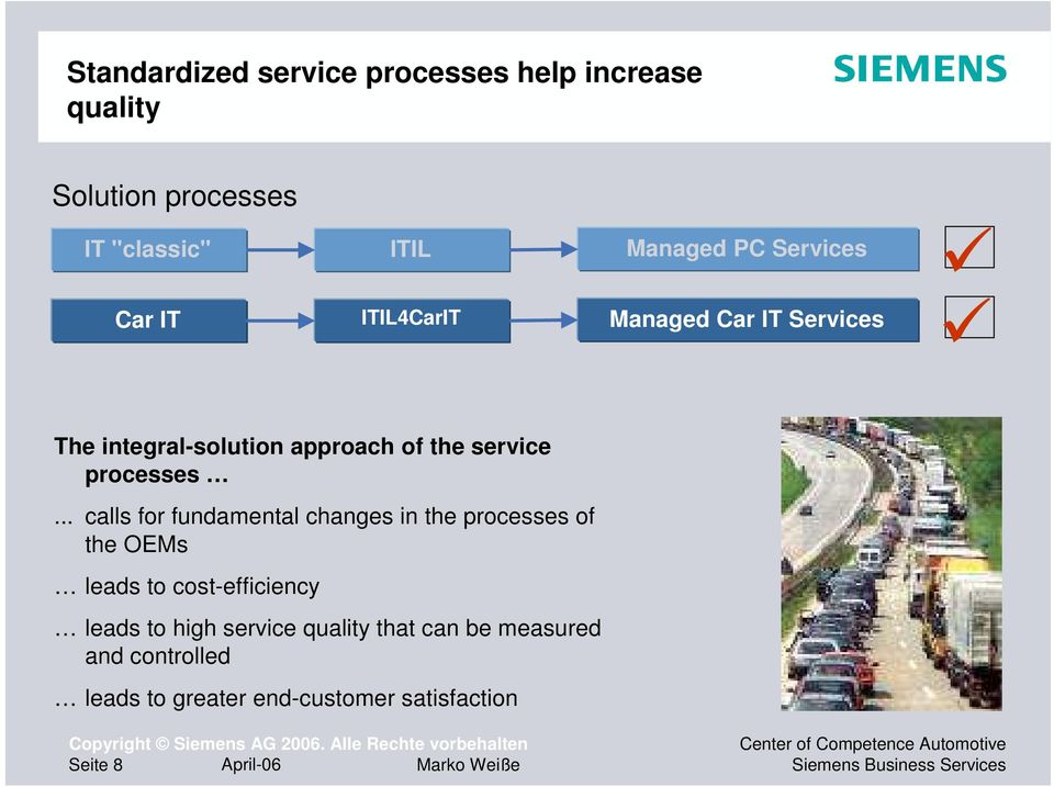 .. calls for fundamental changes in the processes of the OEMs leads to cost-efficiency leads to high