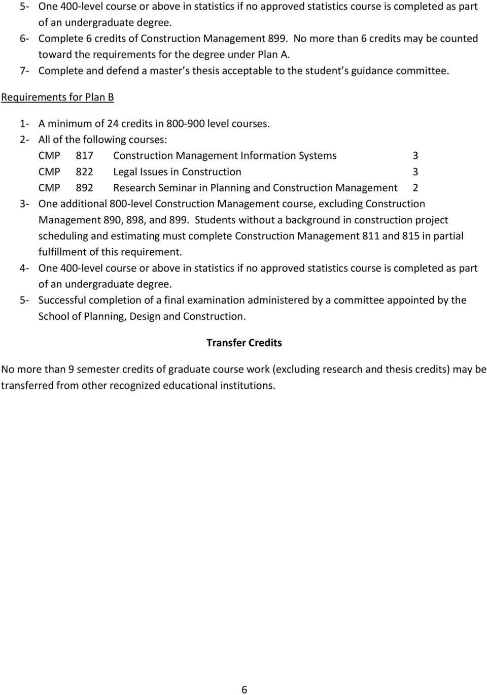 Requirements for Plan B 1- A minimum of 24 credits in 800-900 level courses.