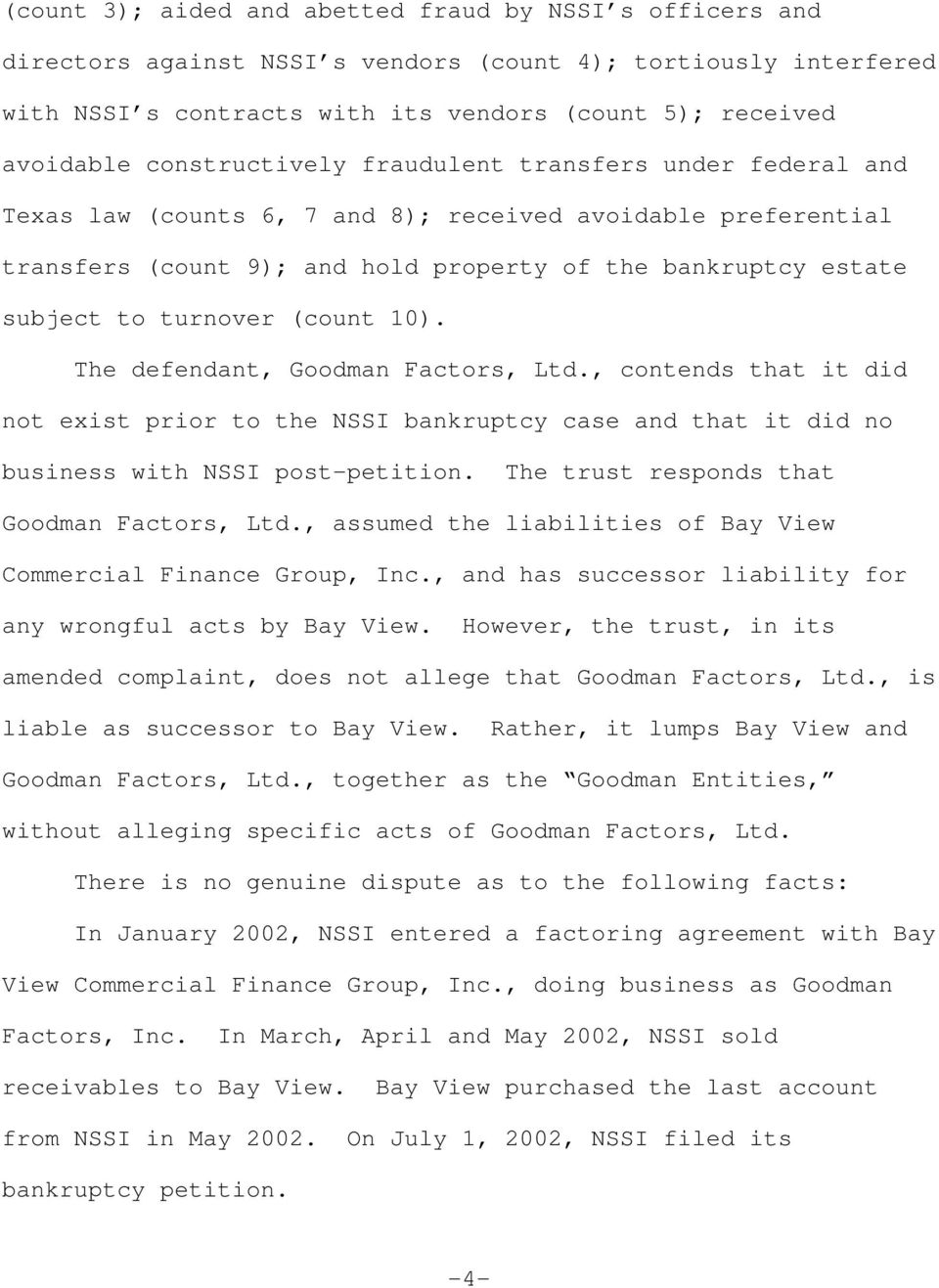 turnover (count 10). The defendant, Goodman Factors, Ltd., contends that it did not exist prior to the NSSI bankruptcy case and that it did no business with NSSI post-petition.