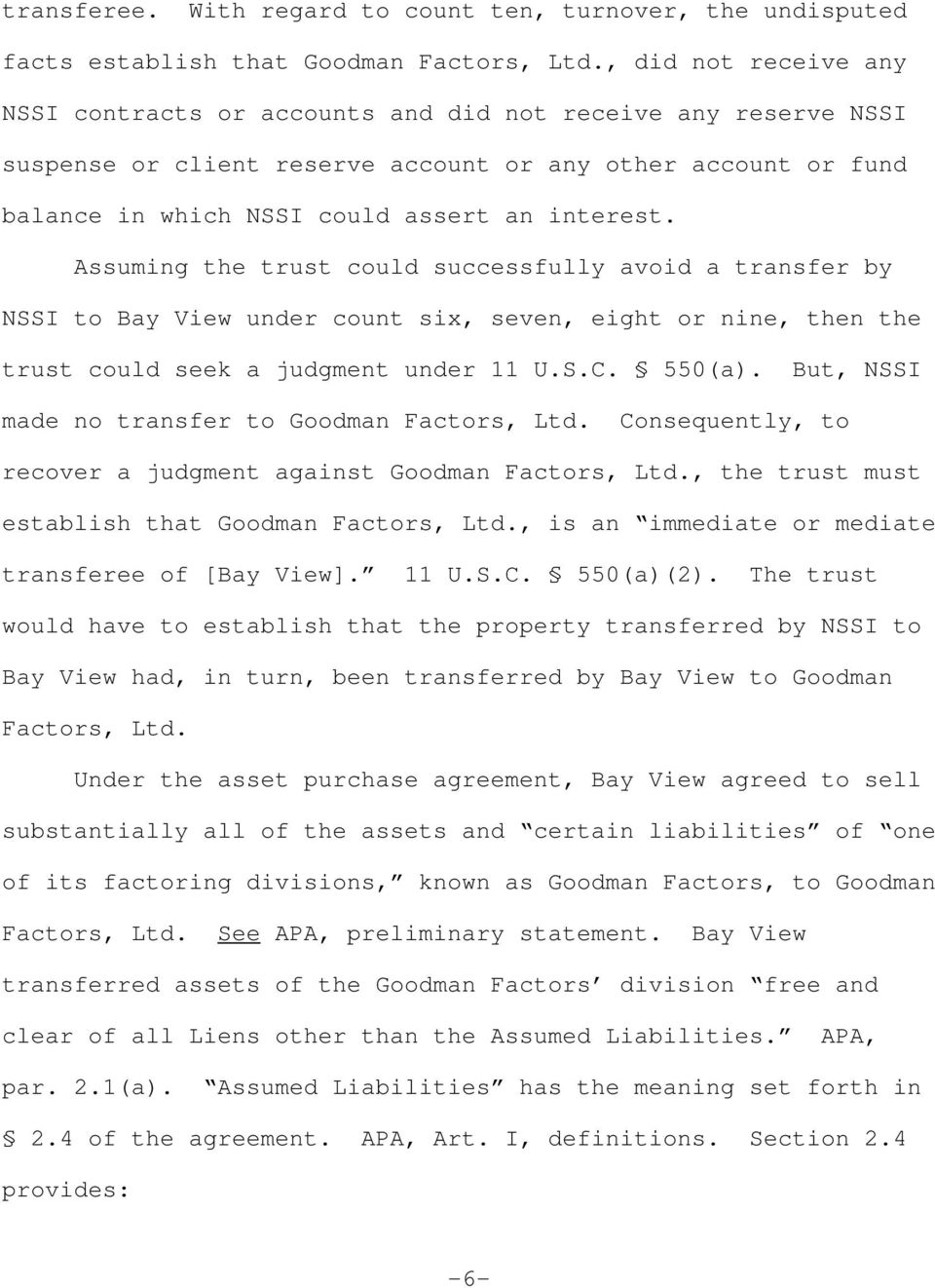 Assuming the trust could successfully avoid a transfer by NSSI to Bay View under count six, seven, eight or nine, then the trust could seek a judgment under 11 U.S.C. 550(a).