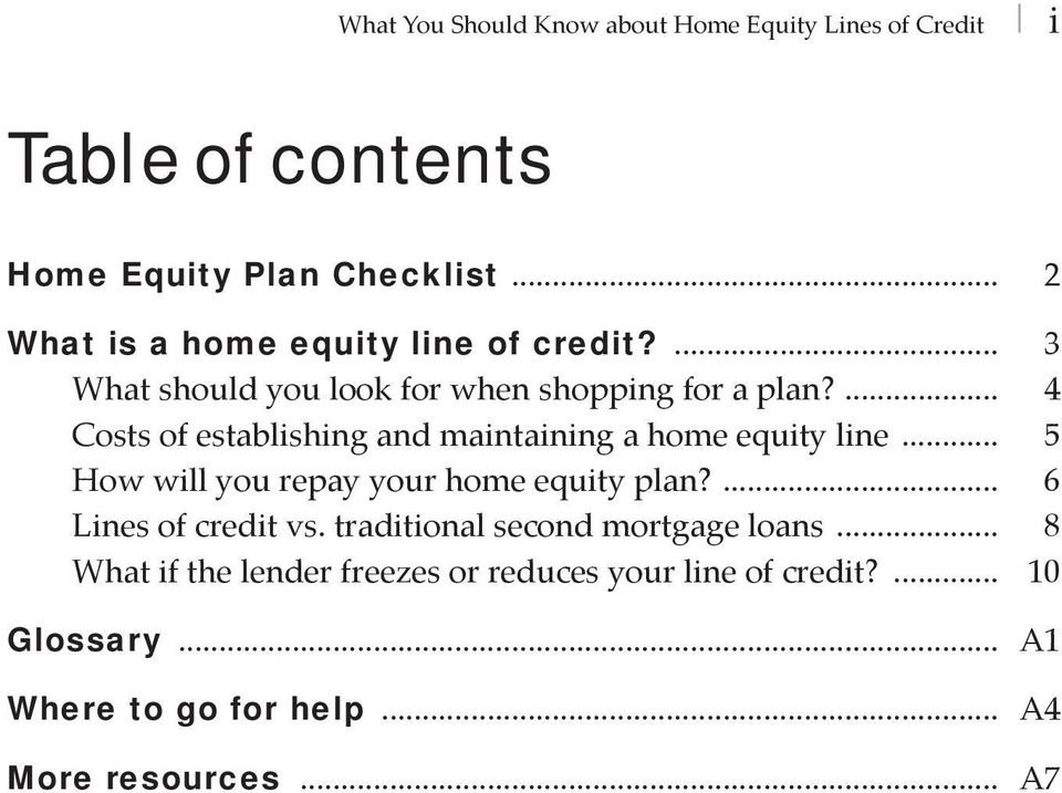 ... 4 Costs of establishing and maintaining a home equity line... 5 How will you repay your home equity plan?