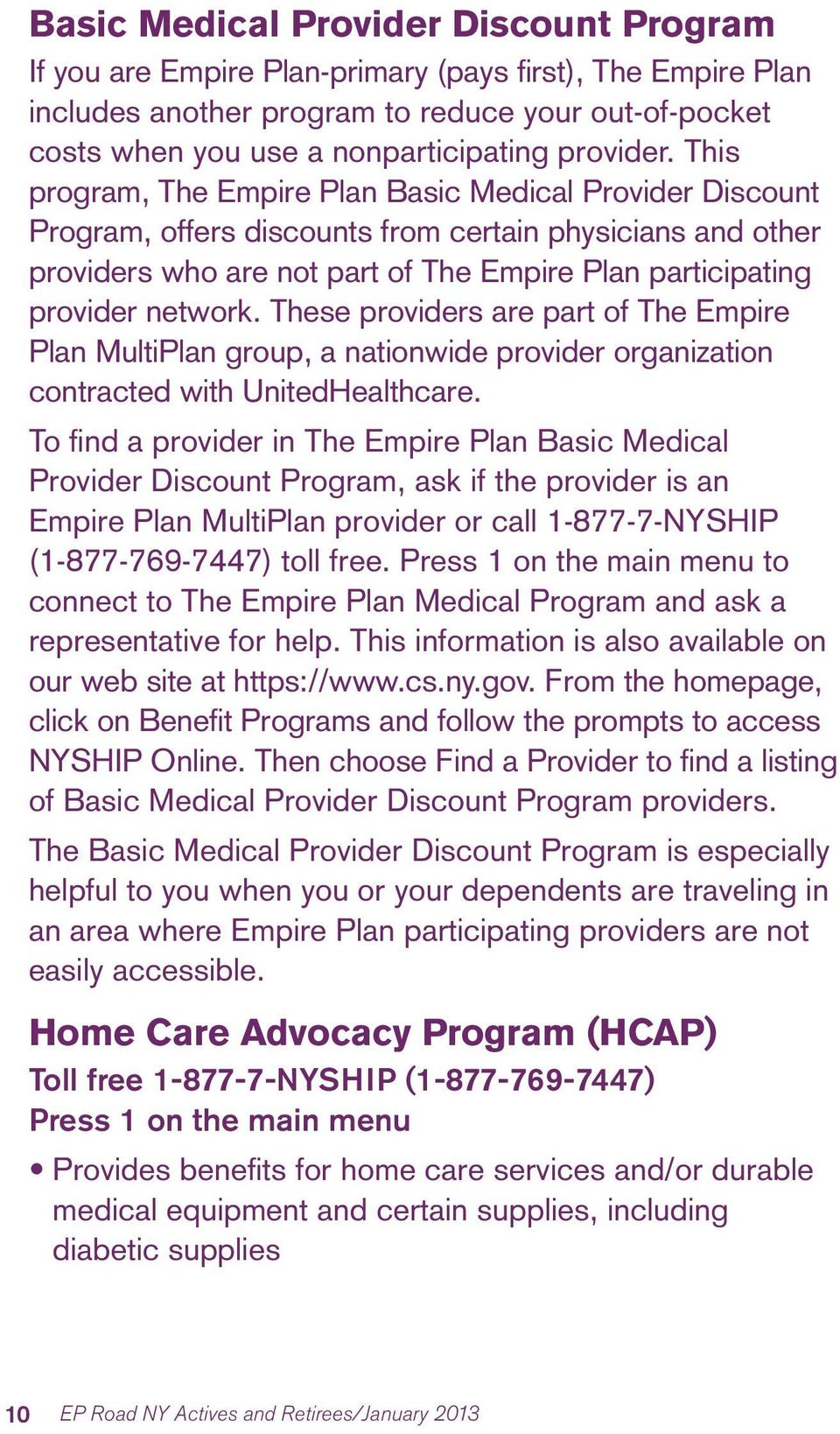 This program, The Empire Plan Basic Medical Provider Discount Program, offers discounts from certain physicians and other providers who are not part of The Empire Plan participating provider network.