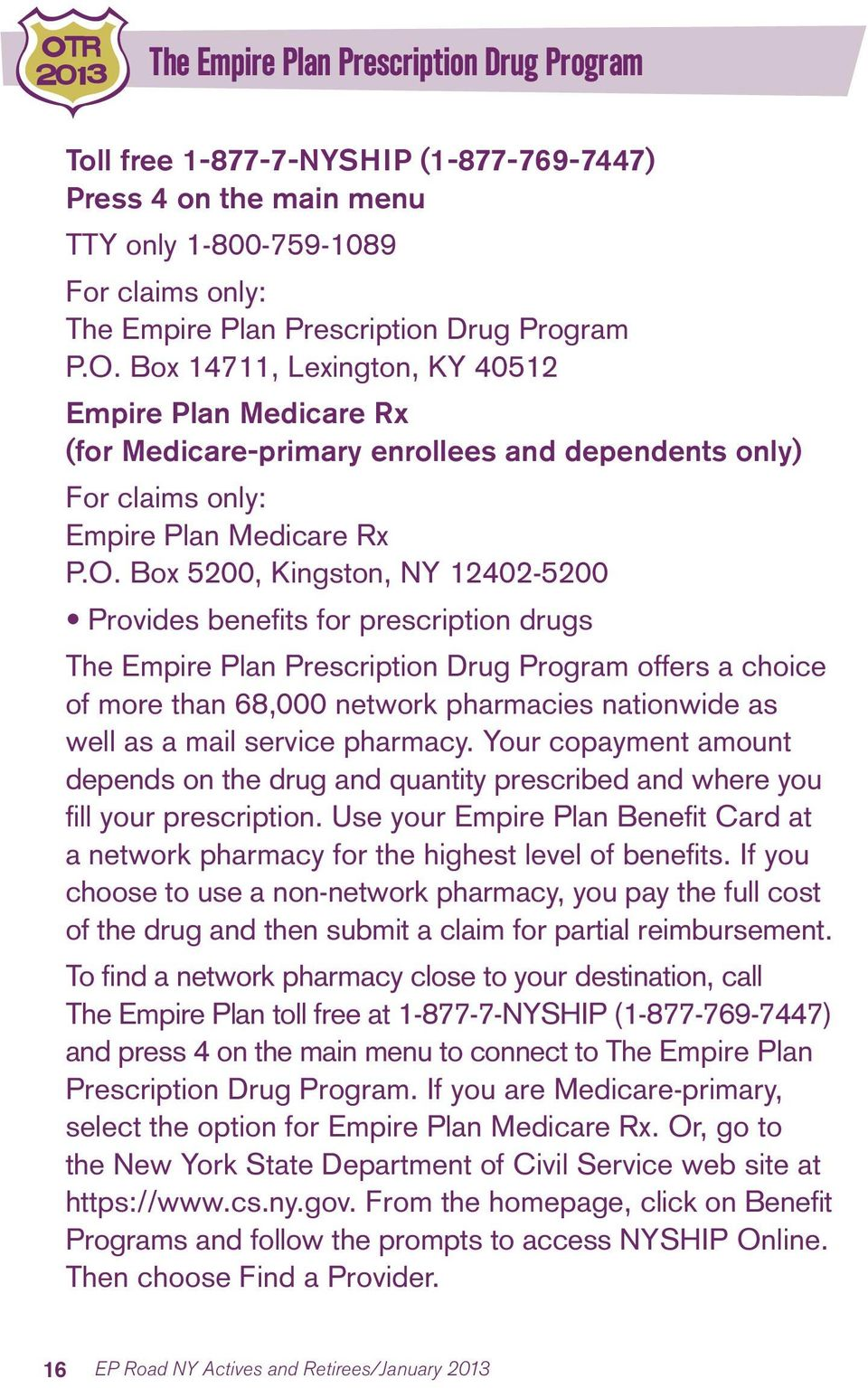 Box 14711, Lexington, KY 40512 Empire Plan Medicare Rx (for Medicare-primary enrollees and dependents only) For claims only: Empire Plan Medicare Rx P.O.
