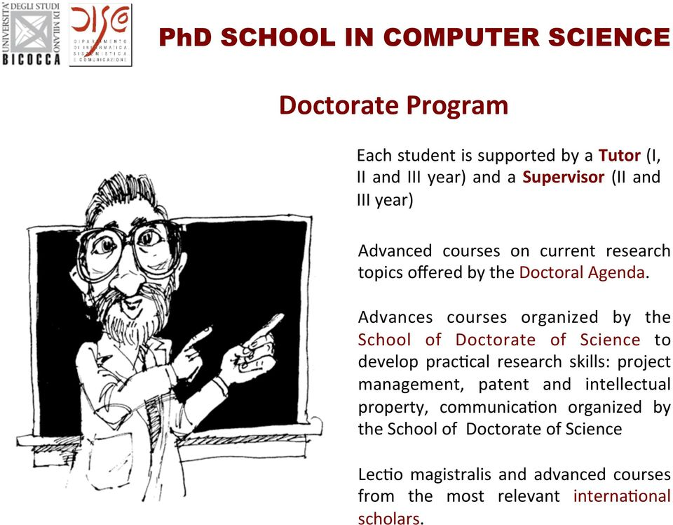 Advances courses organized by the School of Doctorate of Science to develop prac5cal research skills: project management,