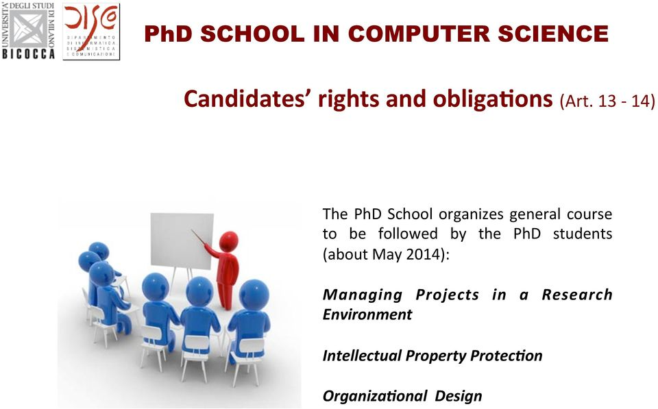 followed by the PhD students (about May 2014): Managing