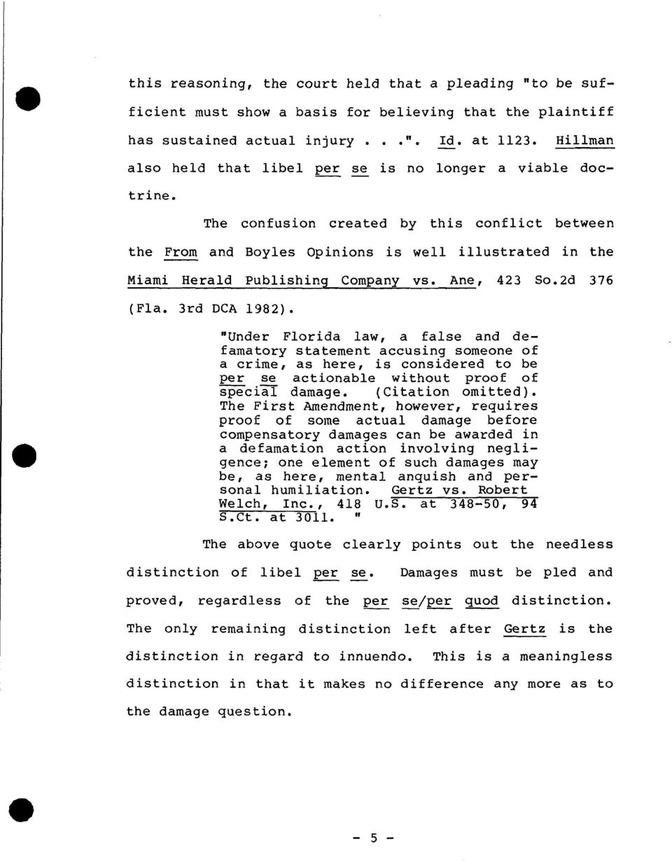 The confusion created by this conflict between the From and Boyles Opinions is well illustrated in the Miami Herald Publishing Company vs. Ane, 423 So.2d 376 (Fla. 3rd DCA 1982).