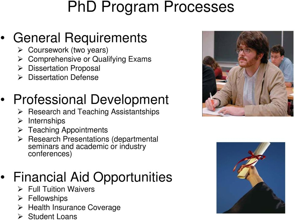 Internships Teaching Appointments Research Presentations (departmental seminars and academic or industry